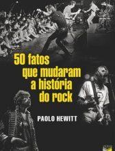 """Livro: """"50 fatos que mudaram a história do rock"""