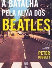 """Livro: """"A Batalha pela Alma dos Beatles"""