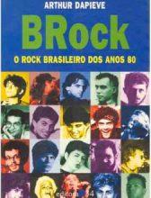 """Livro: """"BRock – O rock brasileiro dos anos 80"""