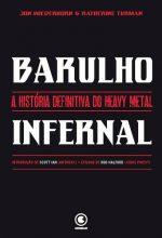 """Livro: """"Barulho Infernal, A História Definitiva do Heavy Metal"""