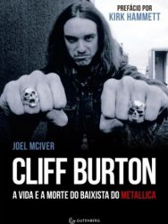 "Livro: ""Cliff Burton, A vida e a morte do baixista do Metallica"