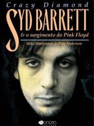 "Livro: ""Crazy Diamond, Syd Barrett e o Surgimento do Pink Floyd"
