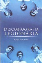 """Livro: """"Discobiografia Legionária"""