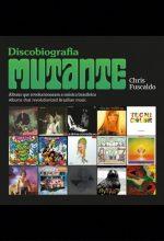 """Livro: """"Discobiografia Mutante: Álbuns que Revolucionaram a Música Brasileira."""