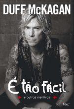 """Livro: """"Duff Mckagan, É Tão Fácil e Outras Mentiras"""