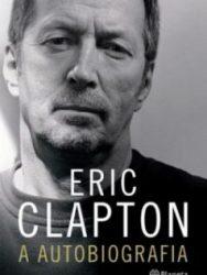 "Livro: ""Eric Clapton – A autobiografia"