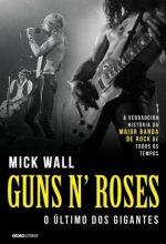 """Livro: """"Guns N' Roses, O Último Dos Gigantes"""