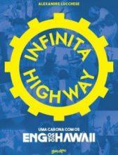 """Livro: """"Infinita Highway, uma carona com os Engenheiros do Hawaii"""