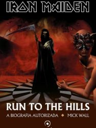 "Livro: ""Iron Maiden – Run To The Hills, A Biografia Autorizada"