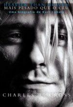 """Livro: """"Mais Pesado Que o Céu, Uma Biografia de Kurt Cobain"""