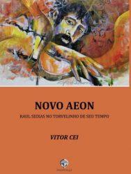 """Livro: """"Novo Aeon, Raul Seixas no torvelinho de seu tempo"""