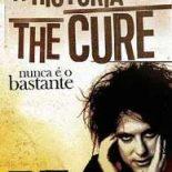"""Livro: """"Nunca é o bastante: A história do The Cure"""