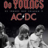 """Livro: """"Os Youngs – Os irmãos que criaram o AC/DC"""