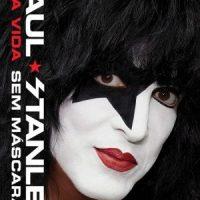 """Livro: """"Paul Stanley – Uma vida sem máscaras"""