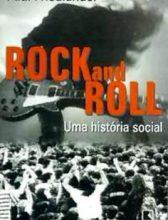 """Livro: """"ROCK and ROLL – Uma história social"""