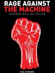 "Livro: ""Rage Against The Machine – Guerreiros do Palco"