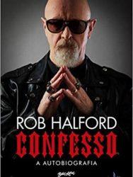 "Livro: Rob Halford – ""Confesso: A autobiografia"