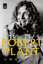 "Livro: ""Robert Plant, Uma vida"