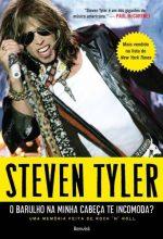 """Livro: """"Steven Tyler, O Barulho Na Minha Cabeça Te Incomoda?"""