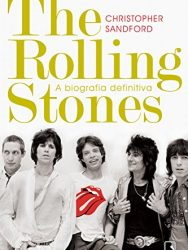 "Livro: ""The Rolling Stones, A Biografia Definitiva"