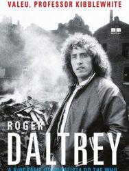 """Livro: Roger Daltrey – """"Valeu, professor Kibblewhite: A biografia do vocalista do The Who"""